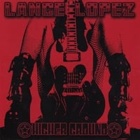 Lance Lopez | Higher Ground