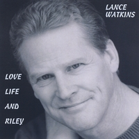 Lance Watkins | Love, Life and Riley