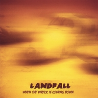 Landfall | When The Wreck Is Coming Down