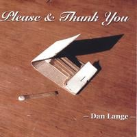 Dan Lange | Please & Thank You