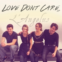 L'Angelus | Love Dont Care - EP