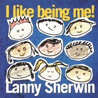 Lanny Sherwin | I Like Being Me