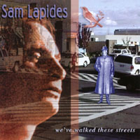 Sam Lapides | We've Walked These Streets