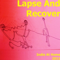 Lapse And Recover | Indie At Home