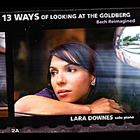 Lara Downes | 13 Ways of Looking at the Goldberg (Bach Reimagined)
