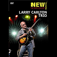 Larry Carlton | Larry Carlton Trio The Paris Concert