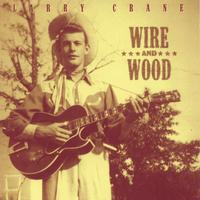 Larry Crane | Wire and Wood