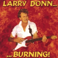 Larry Donn | Burning!