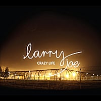 Larry Joe | Crazy Life