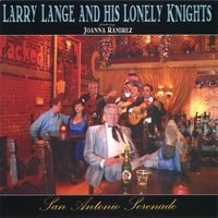 Larry Lange And His Lonely Knights | San Antonio Serenade