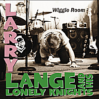 Larry Lange and His Lonely Knights | Wiggle Room