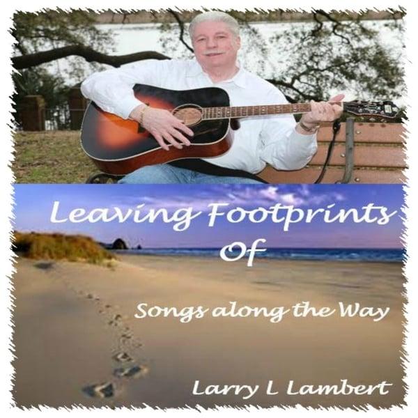 Leaving Footprints (Of Songs Along The Way)