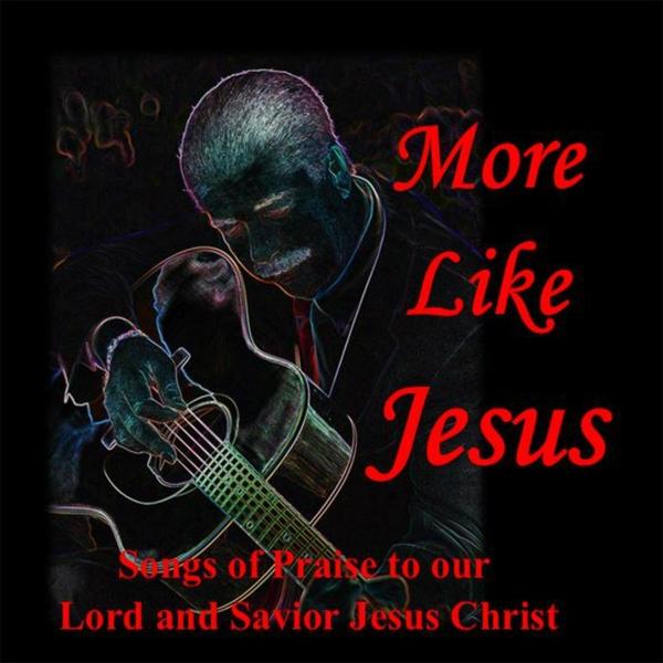 More Like Jesus