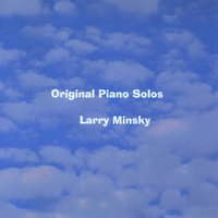 Larry Minsky | Original Piano Solos