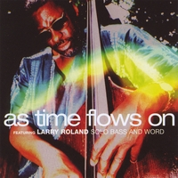 Larry Roland | As Time Flows On