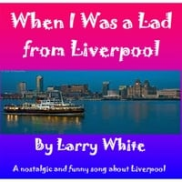 Larry White | When I Was a Lad from Liverpool