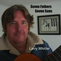 Larry Whitler | Seven Fathers Seven Sons
