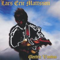 Lars Eric Mattsson | Electric Voodoo