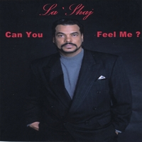 LaShaj | Can You Feel Me