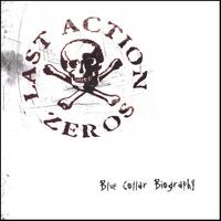 Last Action Zeros | Blue Collar Biography