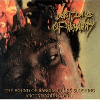 Last Days of Humanity | The Sound of Rancid Juices Sloshing Around Your Coffin