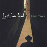 Last Fair Deal | True Tales