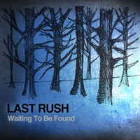 Last Rush | Waiting To Be Found