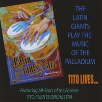 Latin Giants of Jazz | The Latin Giants Play The Music Of The Palladium...Tito Lives