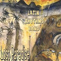 Latin Rhythms Band | Lost Paradise