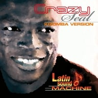 Latin Sound Machine | Crazy (Kizomba Version)