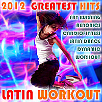 Various Artists | Latin Workout 2012 Greatest Hits