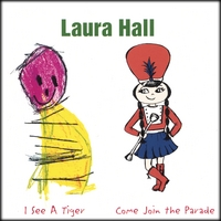 Laura Hall : I See A Tiger/Come Join the Parade