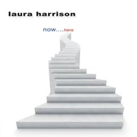 Laura Harrison | Now....Here