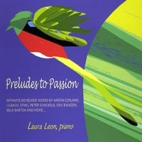 Laura Leon | Preludes to Passion: Intimate Keyboard Works