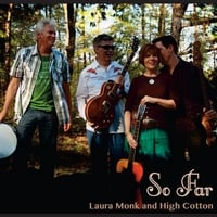 Laura Monk and High Cotton | So Far