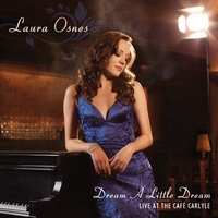 Laura Osnes | Dream A Little Dream: Live At The Café Carlyle