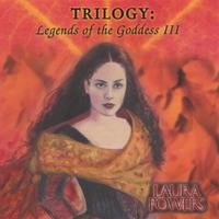 Laura Powers | Trilogy: Legends of the Goddess III