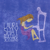 Laura Shay | Blue Light Sessions