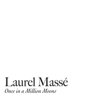 Laurel Massé | Once in a Million Moons