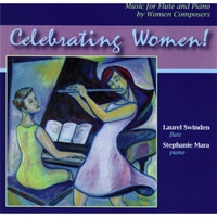 Laurel Swinden & Stephanie Mara | Celebrating Women! Music for Flute and Piano By Women Composers