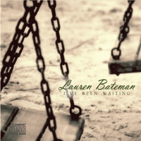 Lauren Bateman | I've Been Waiting