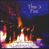 Laurence Cole | This Fire - Songs for Singing