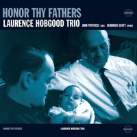 Laurence Hobgood Trio | Honor Thy Fathers