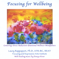 Laury Rappaport | Focusing for Wellbeing: Guided Exercises