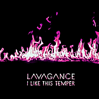 Lavagance | I LIke This Temper