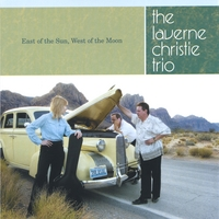 The LaVerne Christie Trio | East of the Sun, West of the Moon