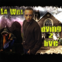La Will | Dying 2 Live