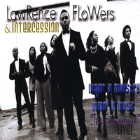 "Lawrence Flowers & Intercession | Major in Ministry, Minor in Music: ""The Experience"" Live!"