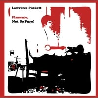 Lawrence Puckett | Flamenco, Not So Puro!