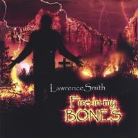 Lawrence Smith | Fire in My Bones